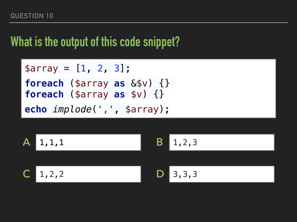 QUESTION 10 What is the output of this code sni...
