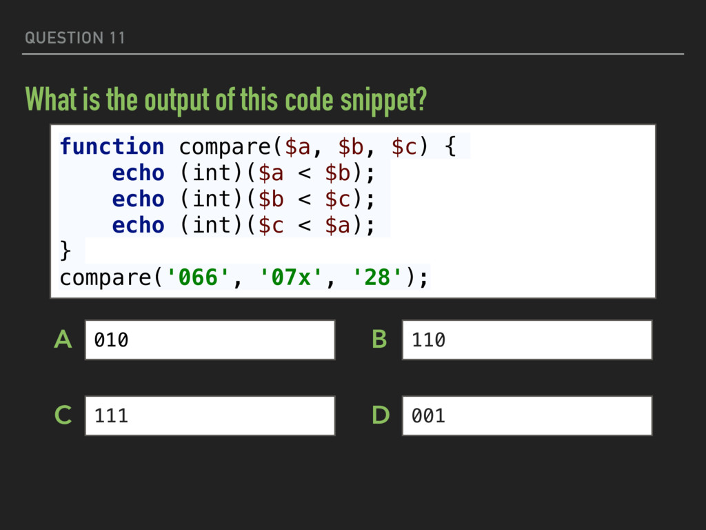 QUESTION 11 What is the output of this code sni...