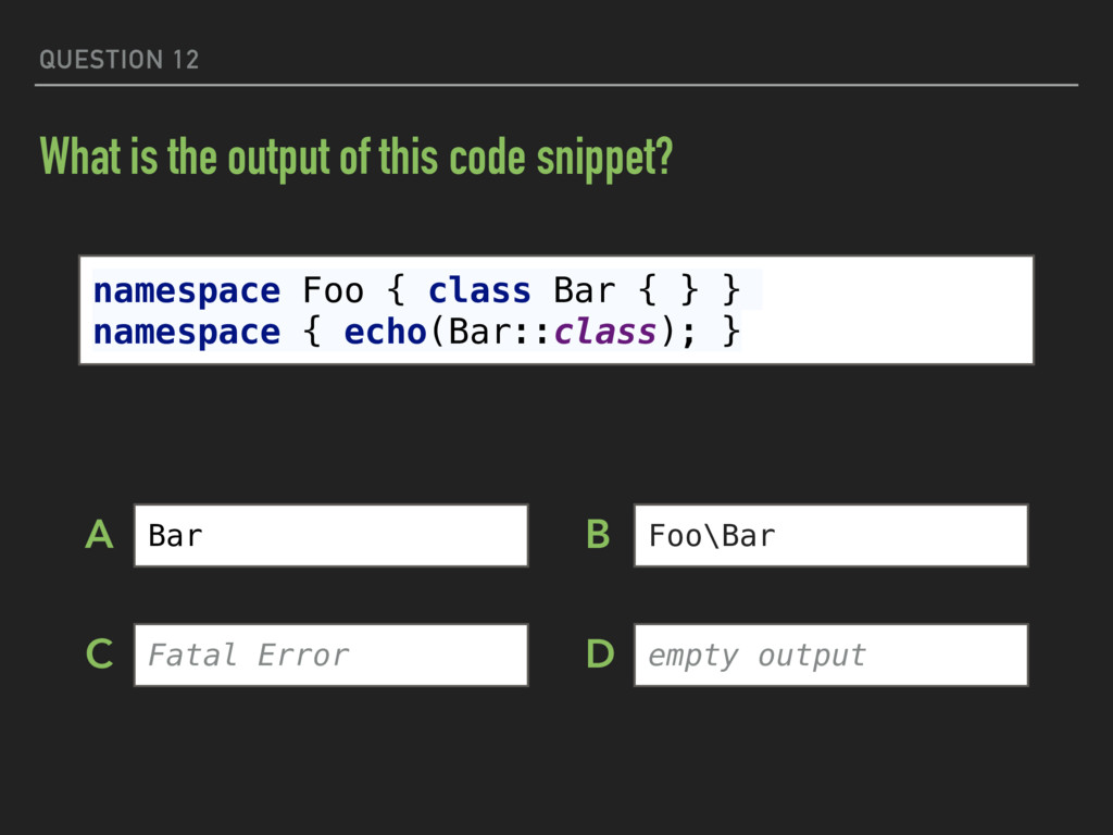 QUESTION 12 What is the output of this code sni...