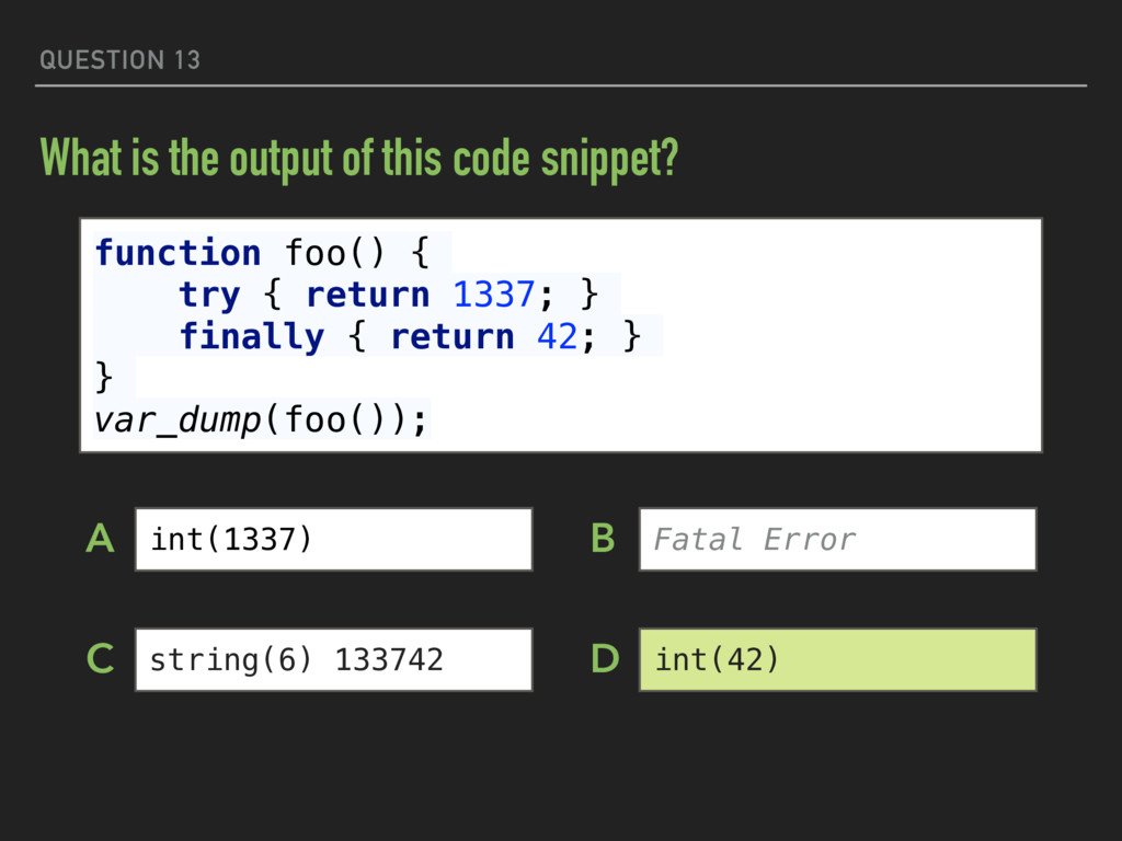 QUESTION 13 What is the output of this code sni...