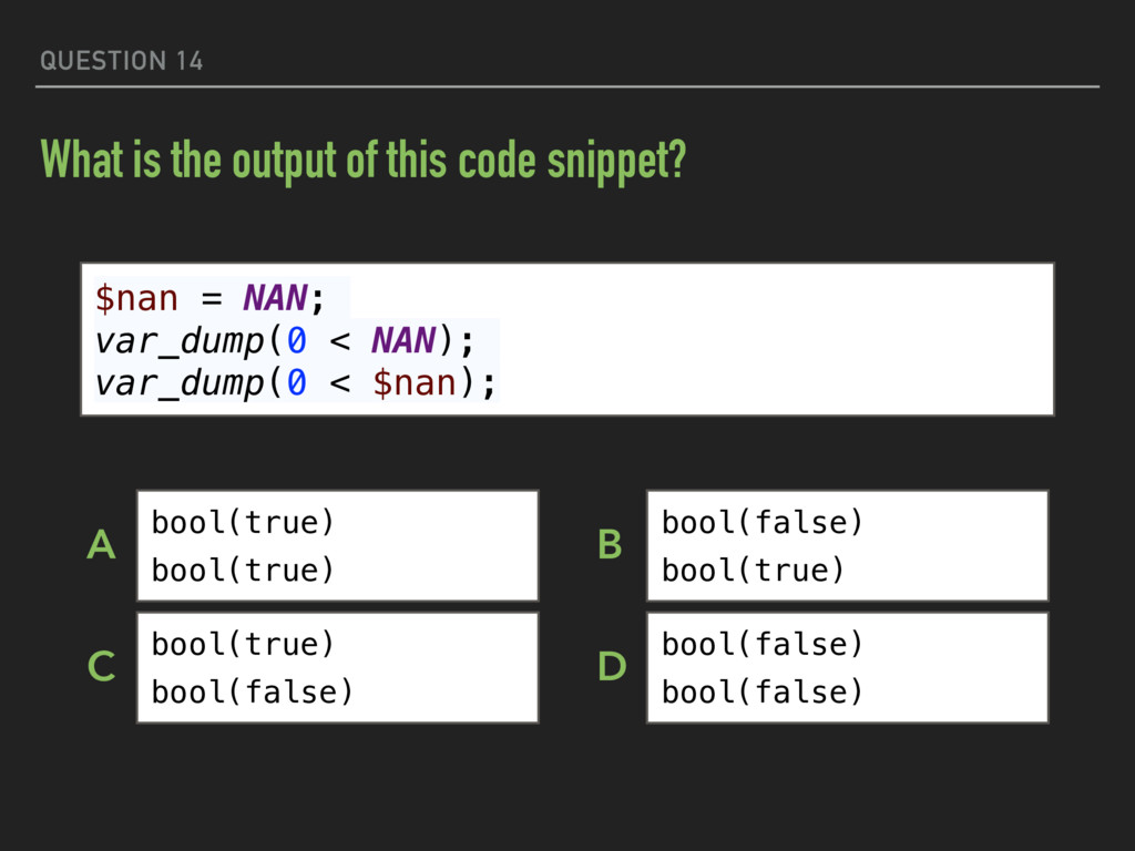 QUESTION 14 What is the output of this code sni...