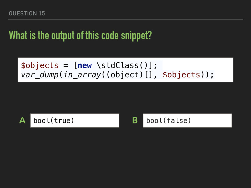 QUESTION 15 What is the output of this code sni...