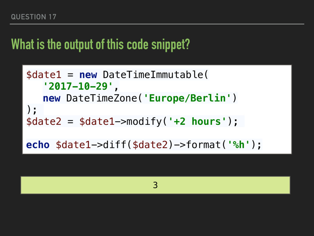 QUESTION 17 What is the output of this code sni...