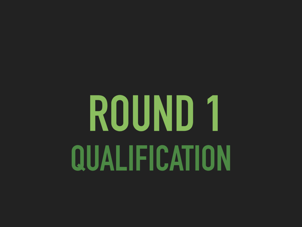 ROUND 1 QUALIFICATION