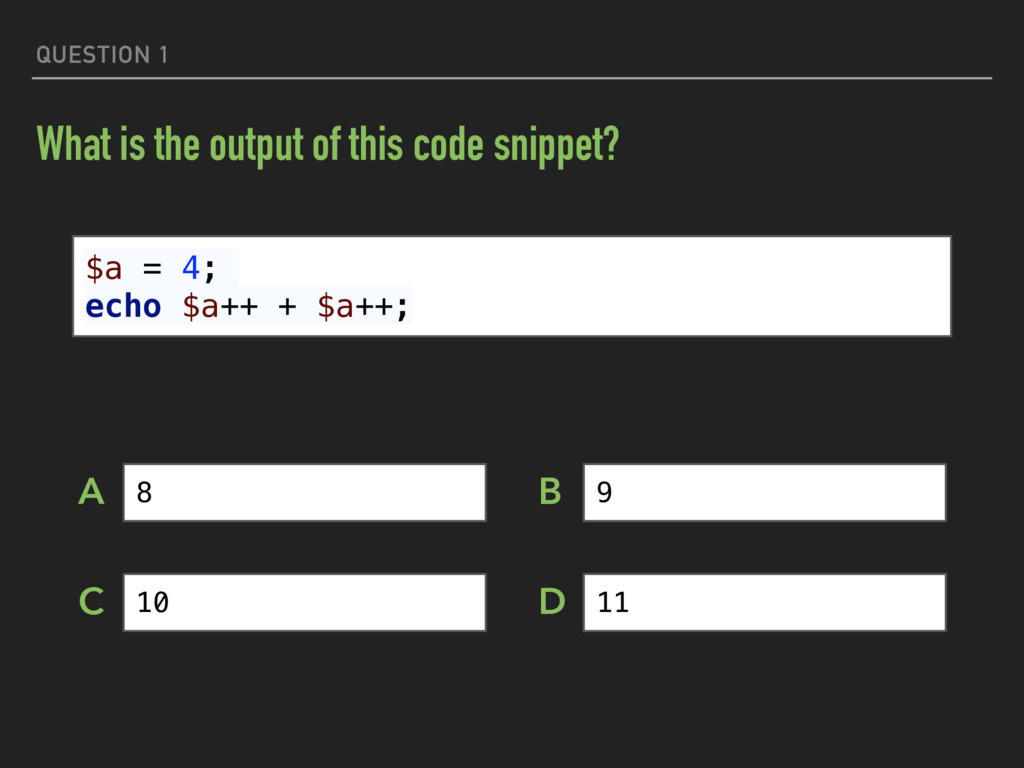 QUESTION 1 What is the output of this code snip...