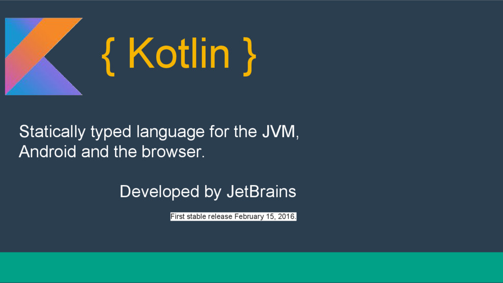 { Kotlin } Statically typed language for the JV...