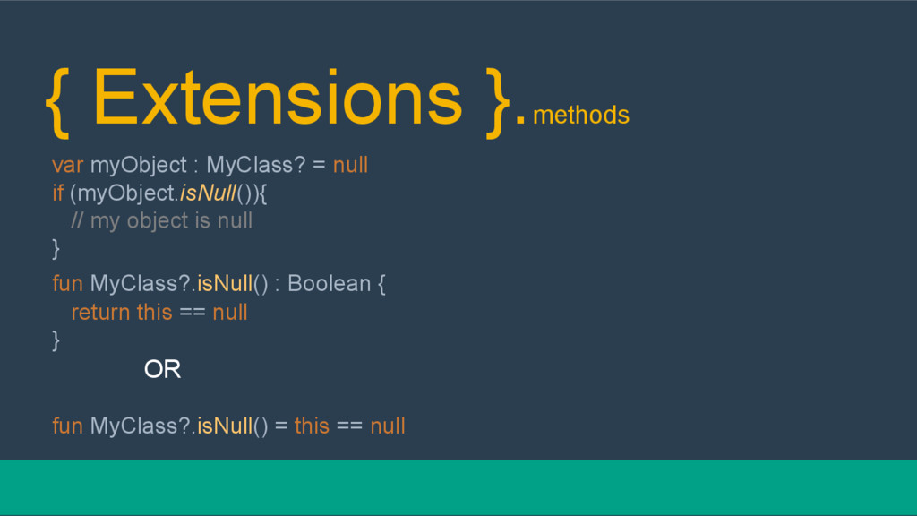 { Extensions }.methods var myObject : MyClass? ...