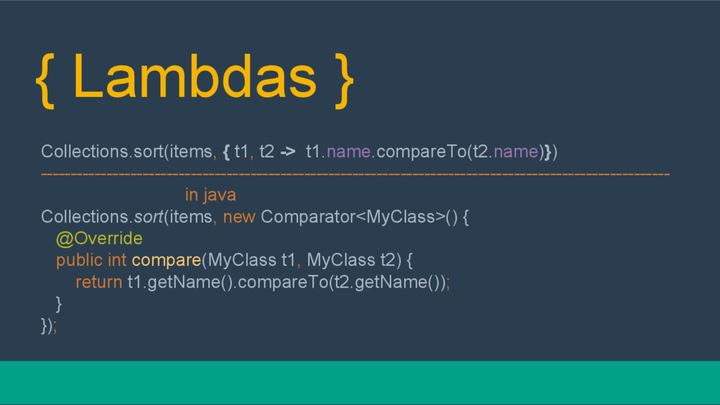 { Lambdas } Collections.sort(items, { t1, t2 ->...
