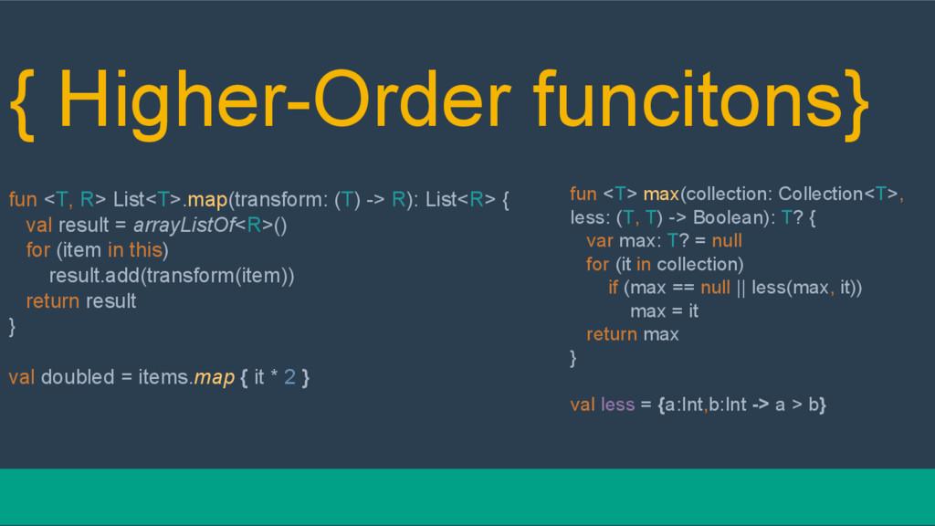{ Higher-Order funcitons} fun <T, R> List<T>.ma...