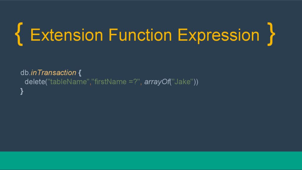 { Extension Function Expression } db.inTransact...