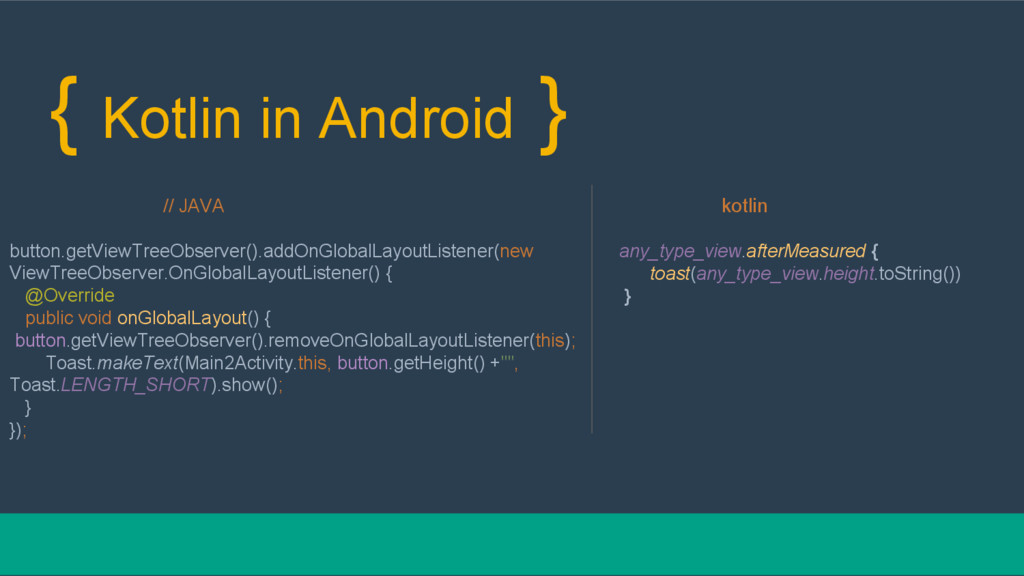 { Kotlin in Android } // JAVA button.getViewTre...
