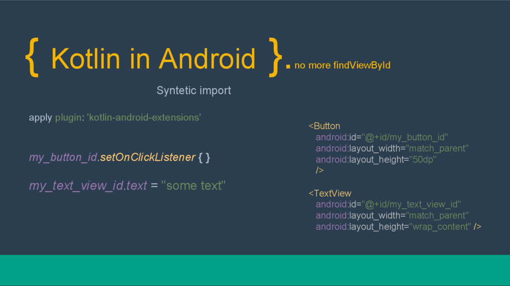 { Kotlin in Android }. no more findViewById Syn...