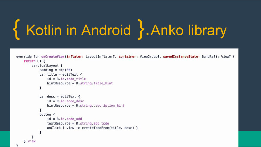 { Kotlin in Android }.Anko library