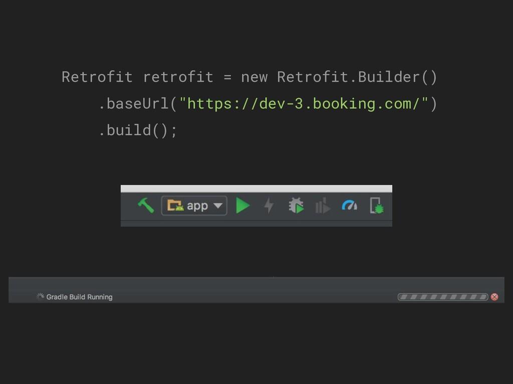 Retrofit retrofit = new Retrofit.Builder() .bas...