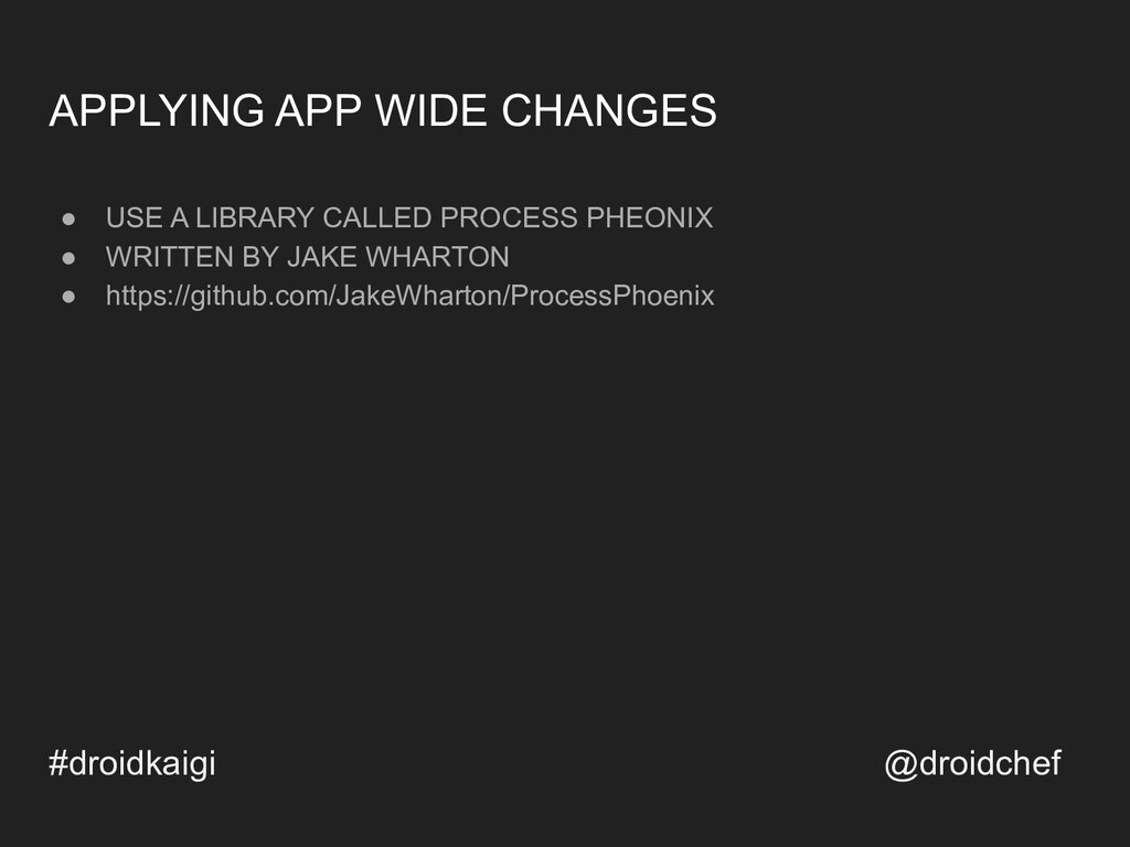 APPLYING APP WIDE CHANGES ● USE A LIBRARY CALLE...