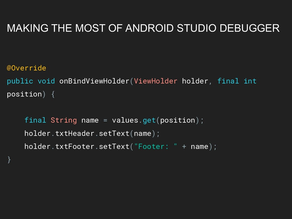 MAKING THE MOST OF ANDROID STUDIO DEBUGGER @Ove...