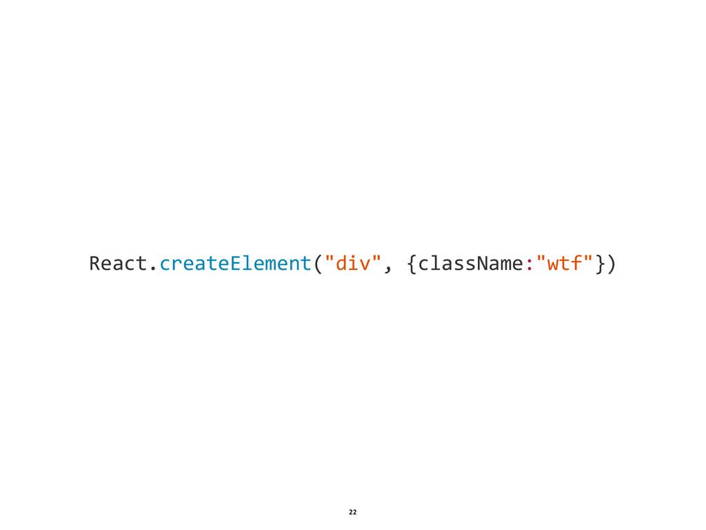 "1 22 React.createElement(""div"", {className:""wt..."