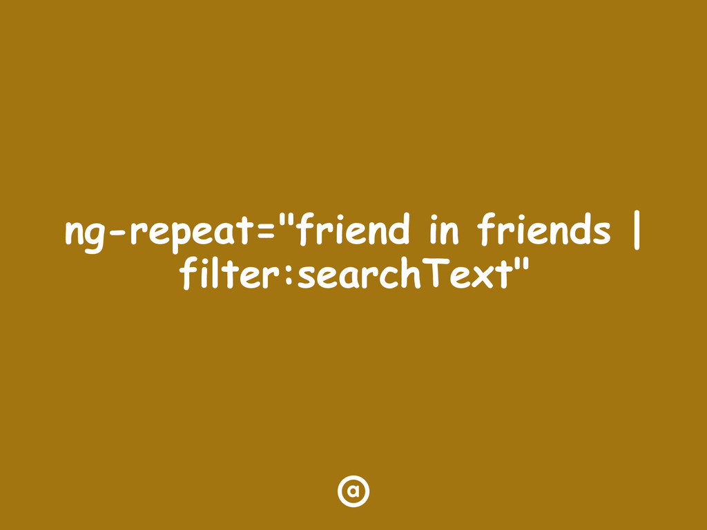 "ng-repeat=""friend in friends 