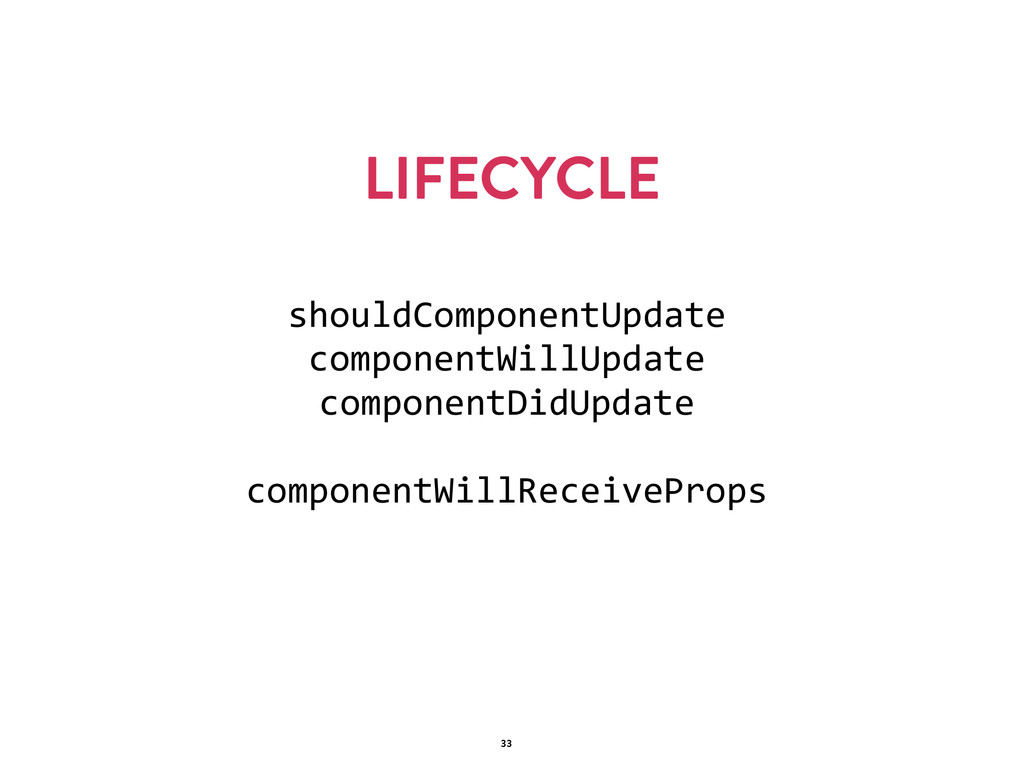 LIFECYCLE 33 shouldComponentUpdate   componentW...