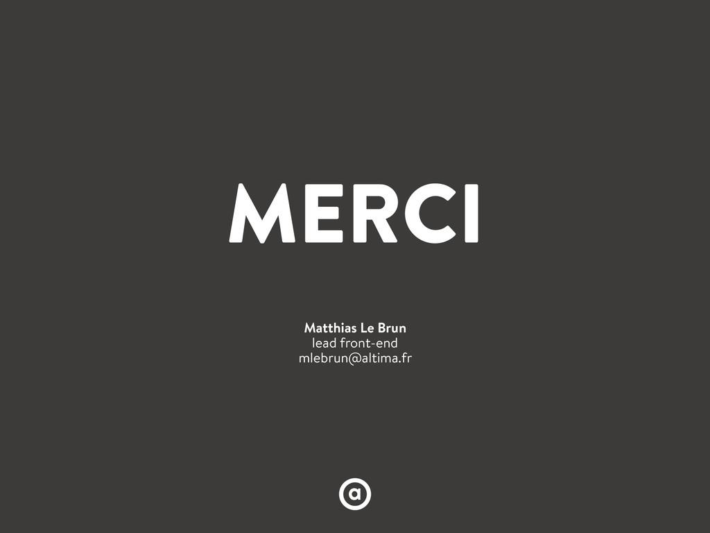 MERCI Matthias Le Brun lead front-end mlebrun@a...