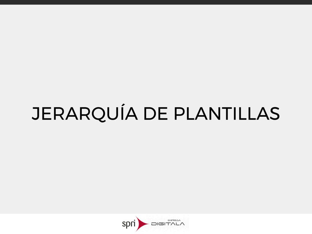 JERARQUÍA DE PLANTILLAS
