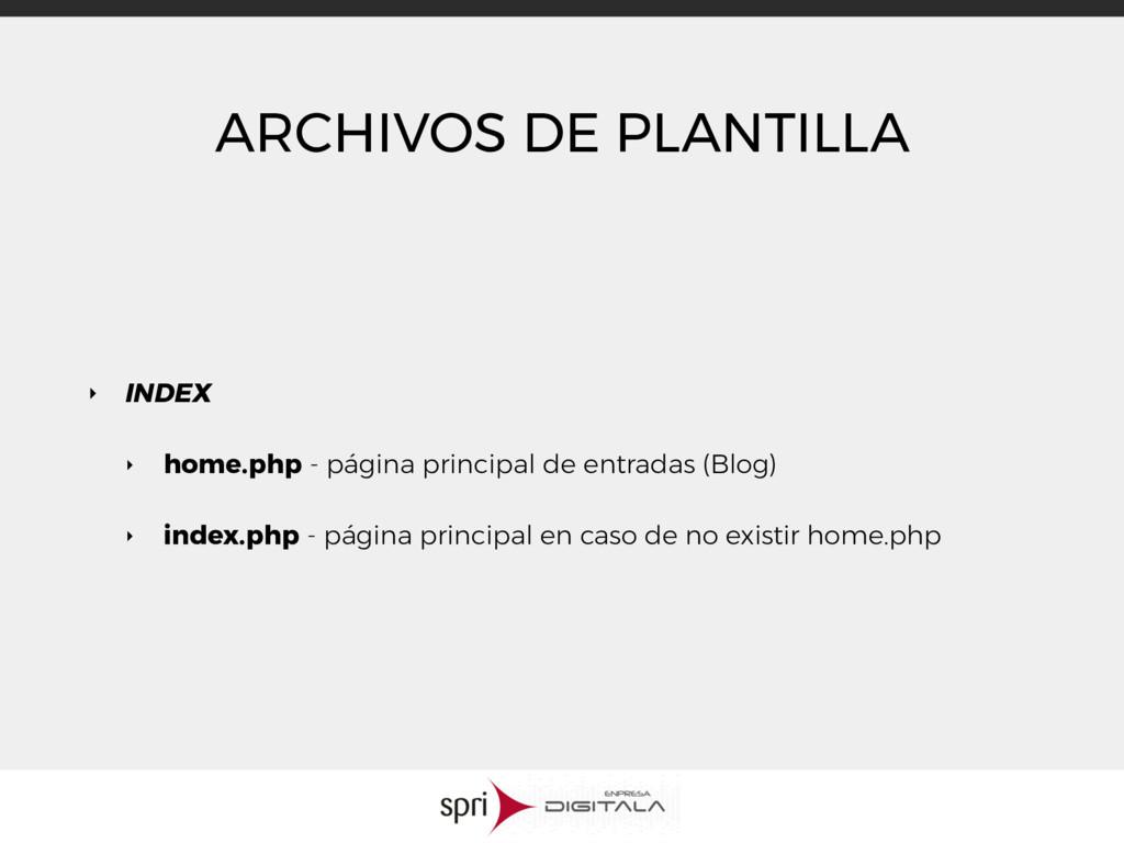 ARCHIVOS DE PLANTILLA ‣ INDEX ‣ home.php - pági...