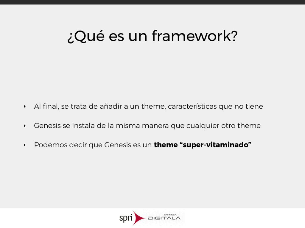 ¿Qué es un framework? ‣ Al final, se trata de añ...