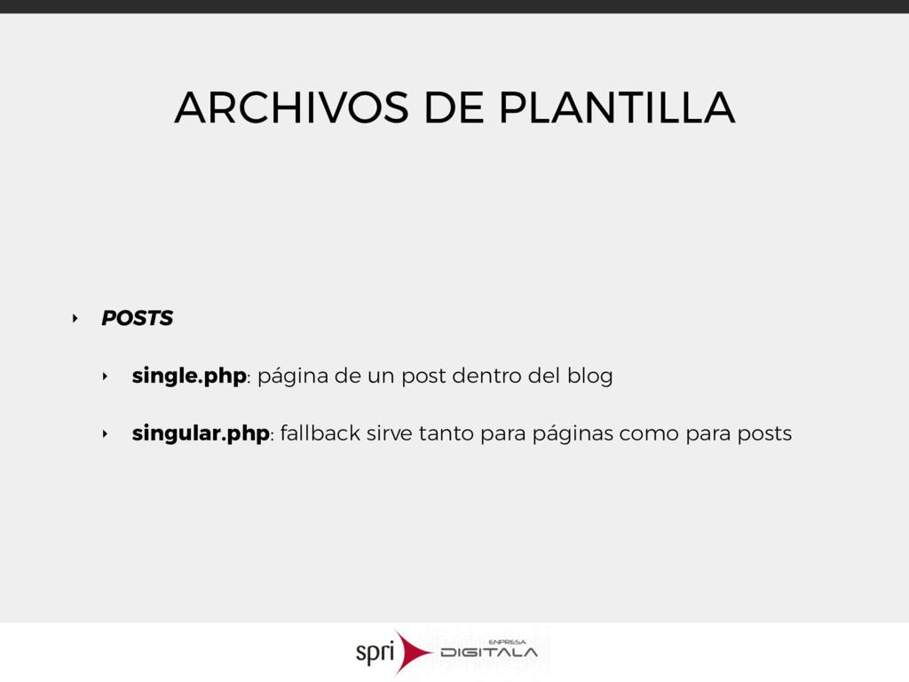 ARCHIVOS DE PLANTILLA ‣ POSTS ‣ single.php: pág...
