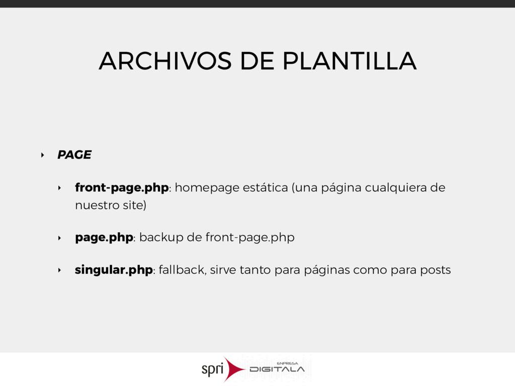 ARCHIVOS DE PLANTILLA ‣ PAGE ‣ front-page.php: ...
