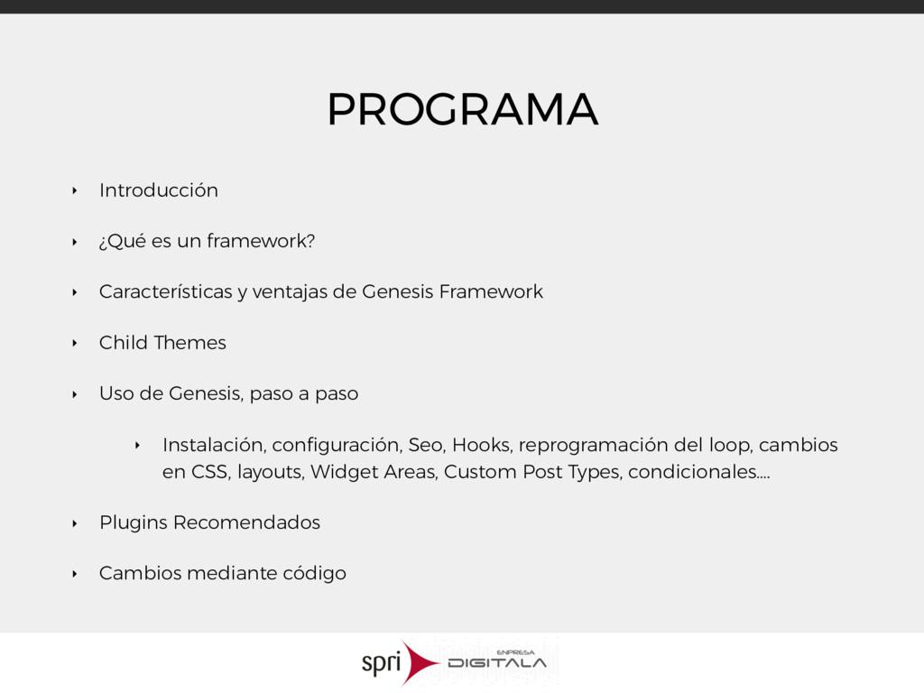 PROGRAMA ‣ Introducción ‣ ¿Qué es un framework?...