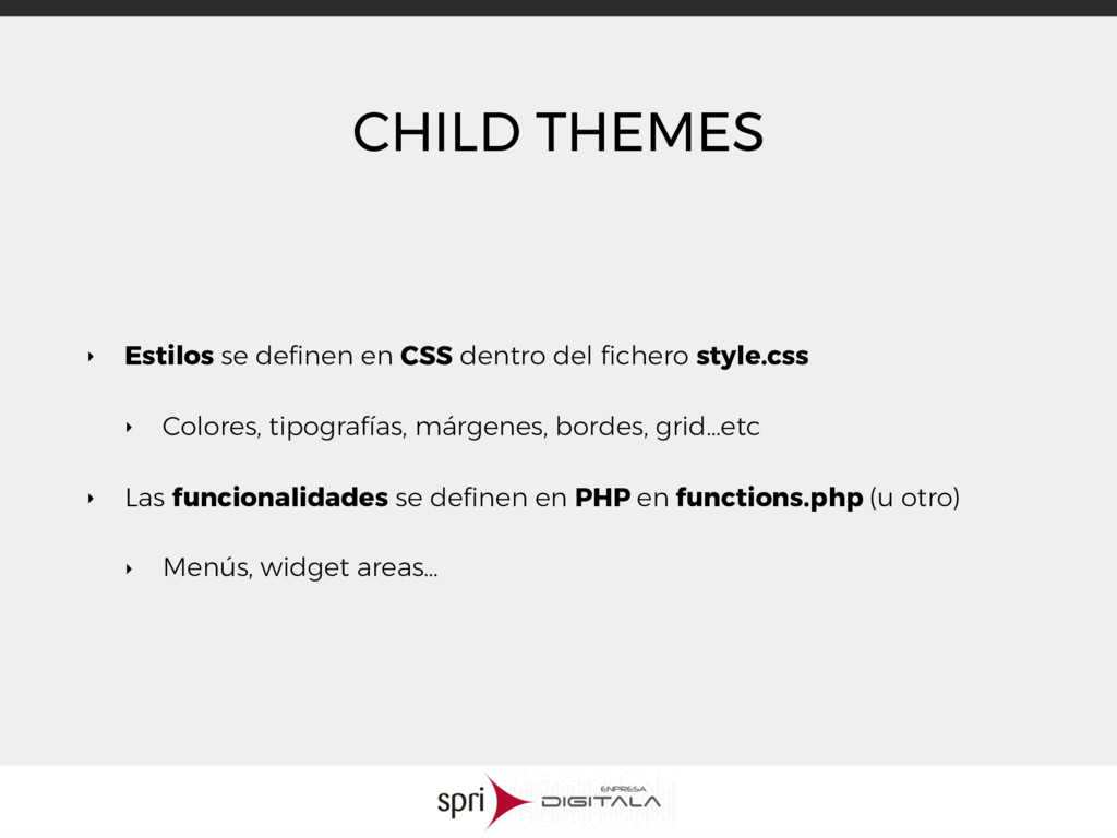 CHILD THEMES ‣ Estilos se definen en CSS dentro ...