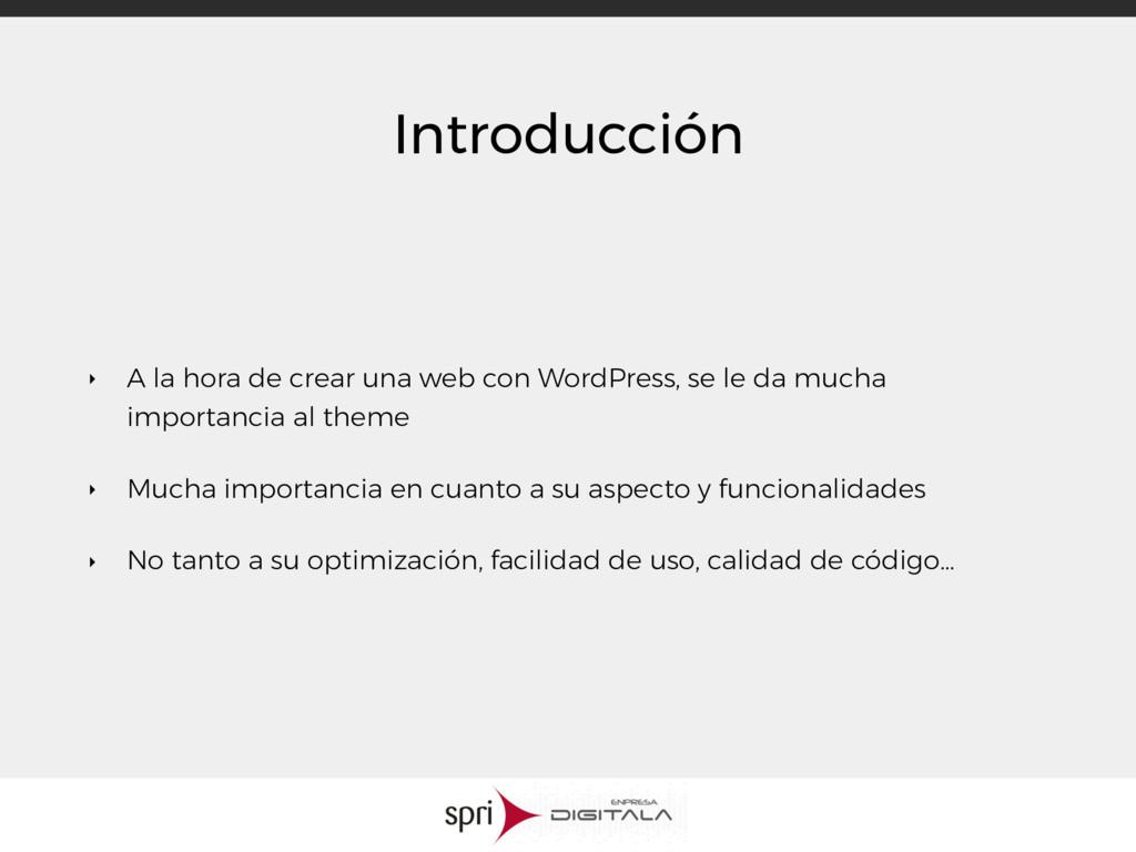 Introducción ‣ A la hora de crear una web con W...