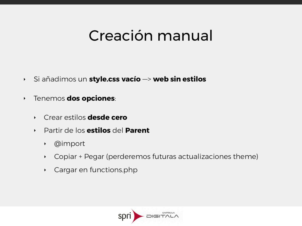 Creación manual ‣ Si añadimos un style.css vací...