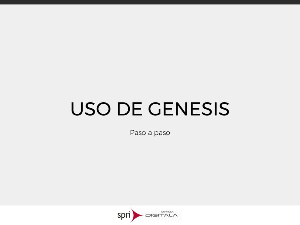 USO DE GENESIS Paso a paso