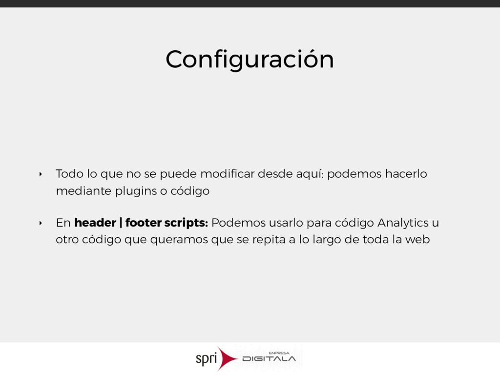Configuración ‣ Todo lo que no se puede modificar...