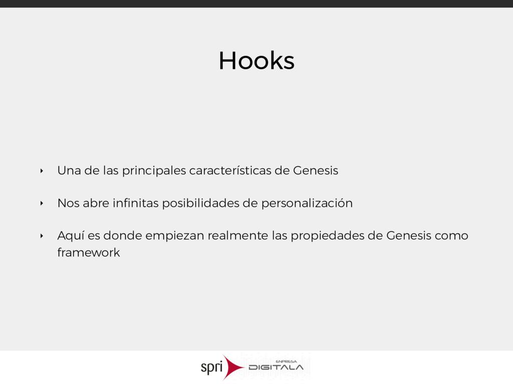 Hooks ‣ Una de las principales características ...
