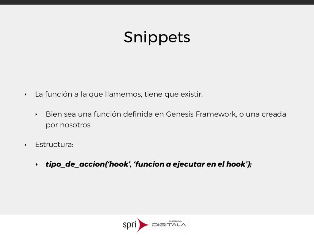 Snippets ‣ La función a la que llamemos, tiene ...