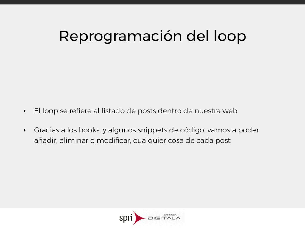 Reprogramación del loop ‣ El loop se refiere al ...