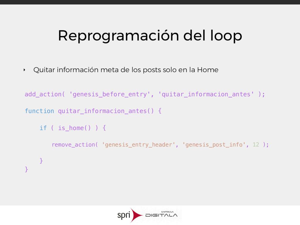 Reprogramación del loop ‣ Quitar información me...