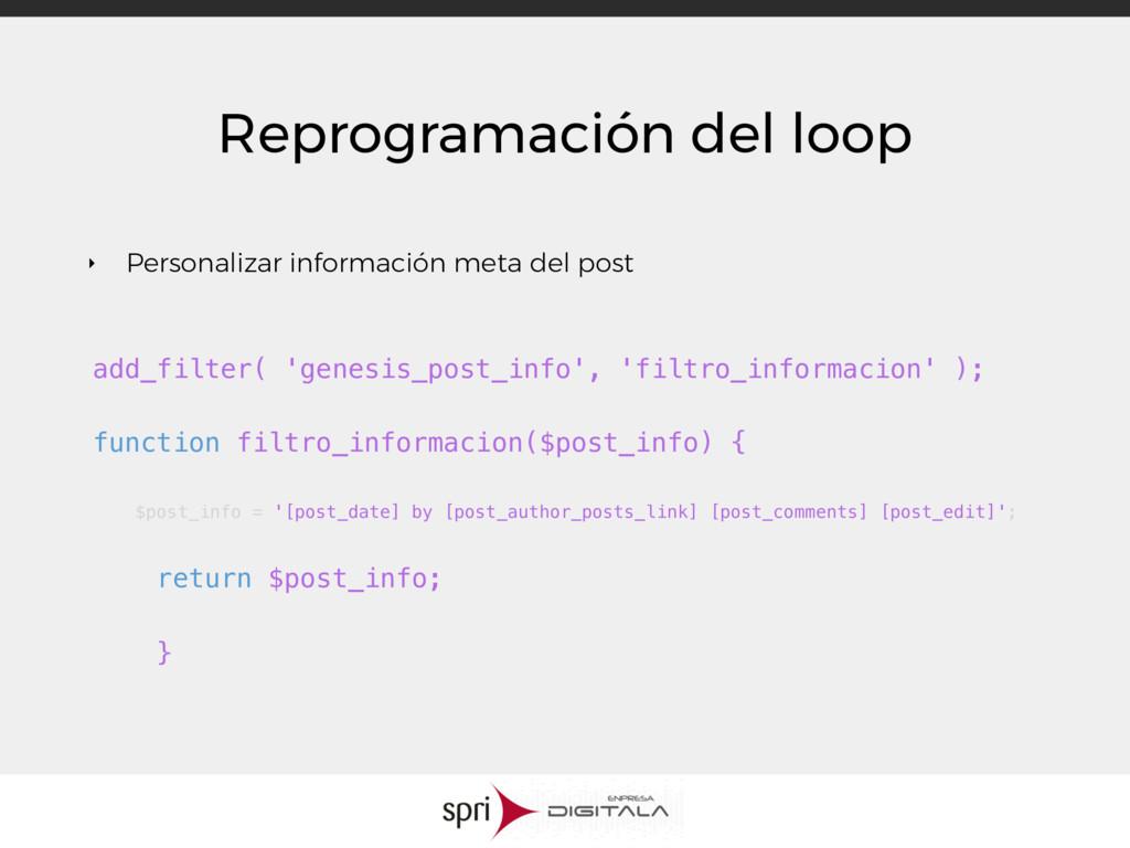 Reprogramación del loop ‣ Personalizar informac...