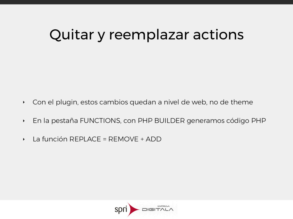 Quitar y reemplazar actions ‣ Con el plugin, es...