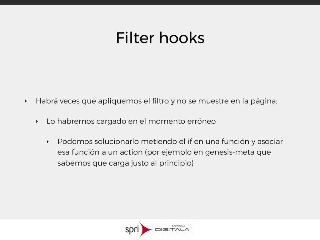 Filter hooks ‣ Habrá veces que apliquemos el fil...