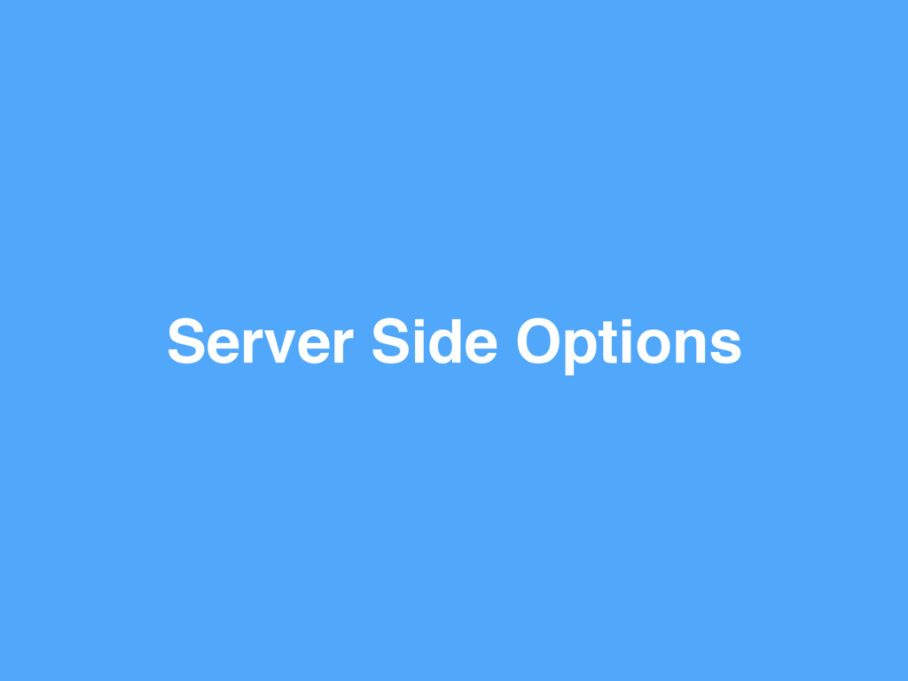 Server Side Options