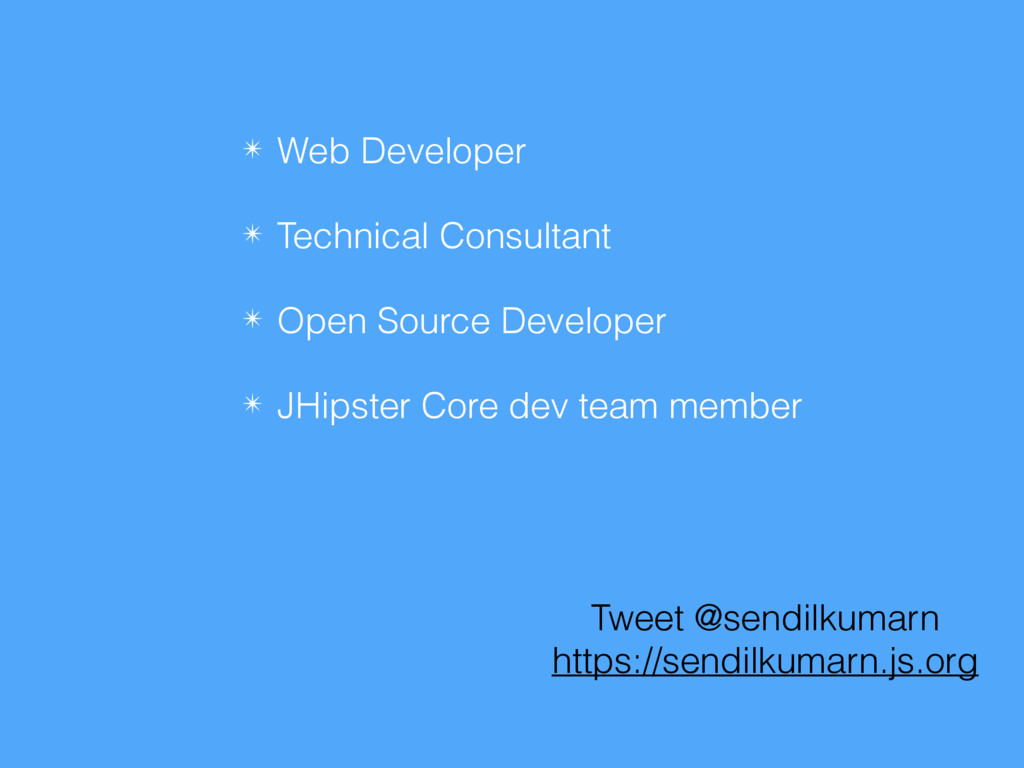 ✴ Web Developer ✴ Technical Consultant ✴ Open S...