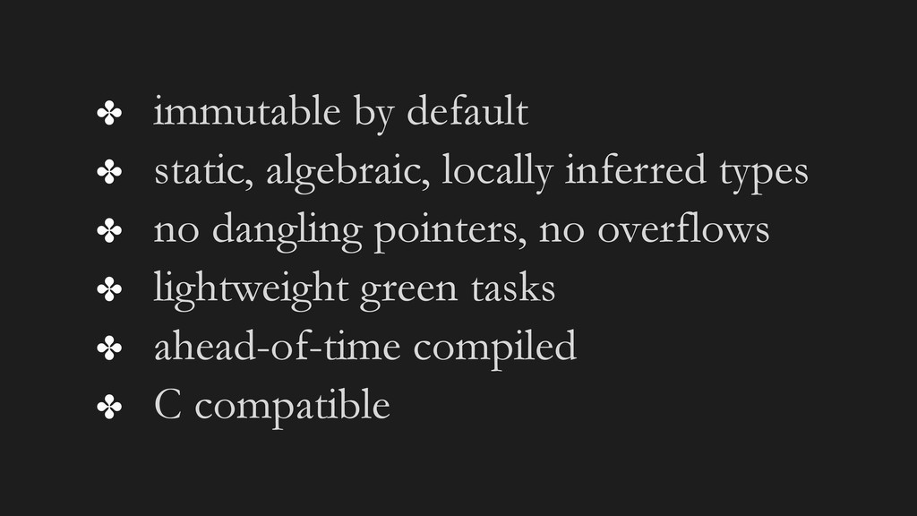 ✤ immutable by default ✤ static, algebraic, loc...