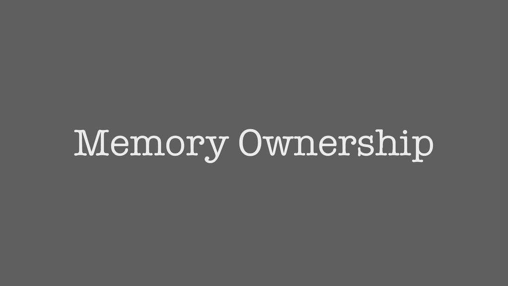 Memory Ownership