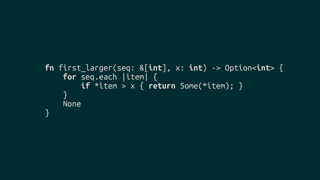 fn first_larger(seq: &[int], x: int) -> Option<...