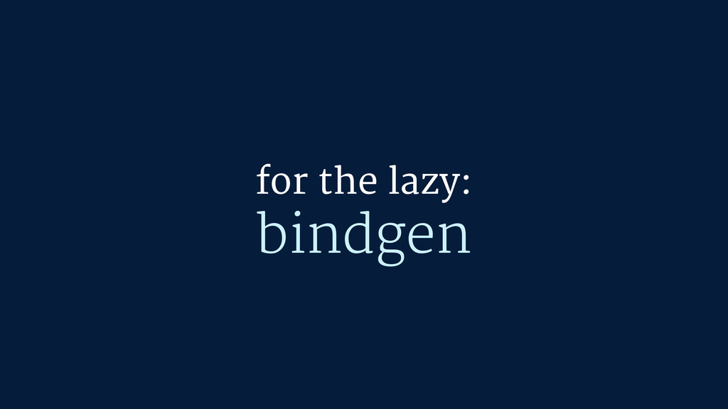 bindgen for the lazy: