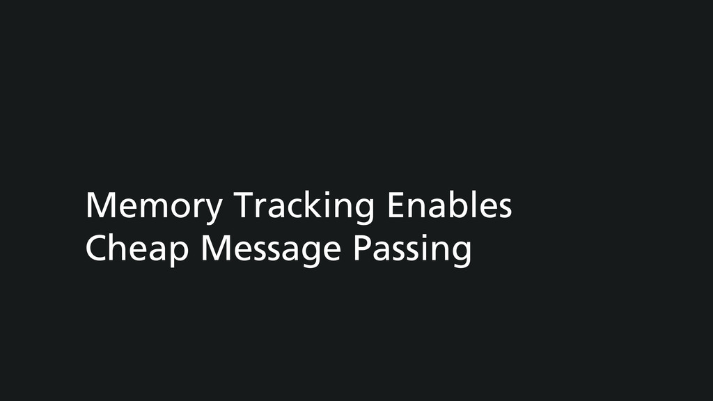 Memory Tracking Enables Cheap Message Passing