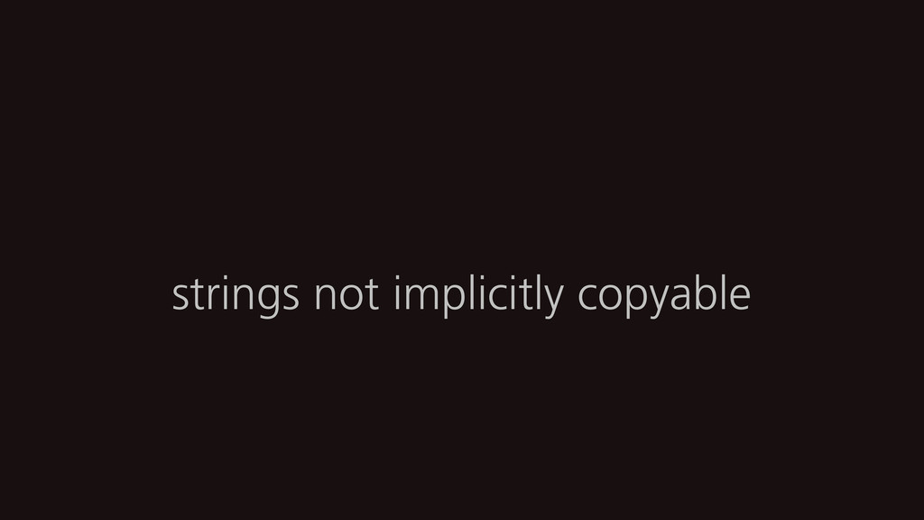 strings not implicitly copyable